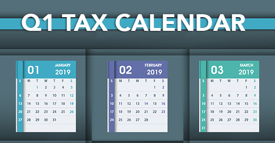 Terminal 5 Calendar.2019 Q1 Tax Calendar Key Deadlines For Businesses And Other