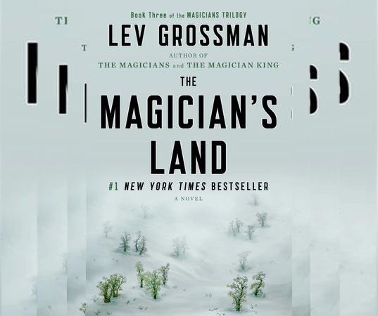 The Magician?s Land A Novel Lev Grossman 1