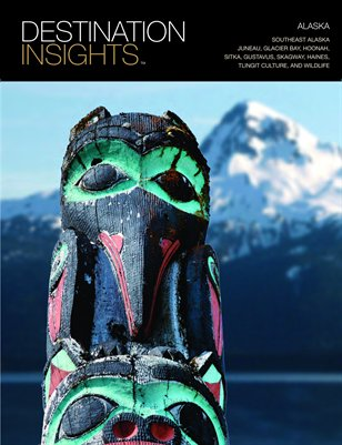 Destination Insights: Southeast Alaska