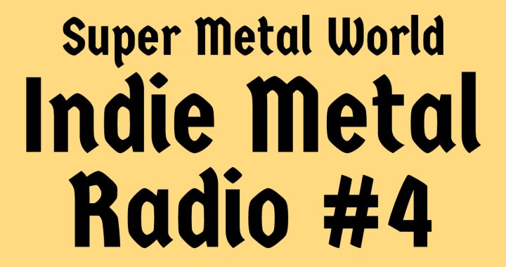 Indie Metal Radio #4