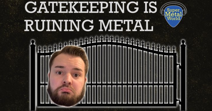 Gatekeeping is Ruining Metal