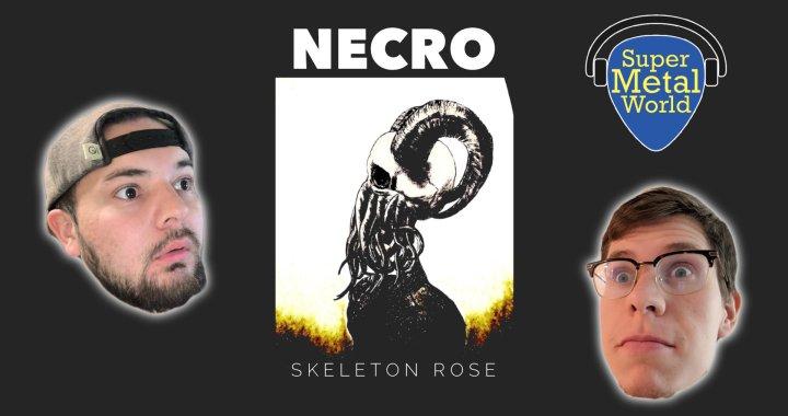 Listening to Skeleton Rose's Necro