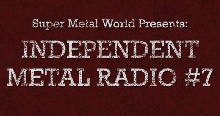 Independent Metal Radio #7