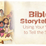 Bible Storytelling: Using Your Voice to Tell the Story
