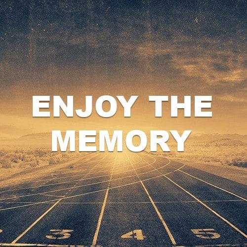 Enjoy The Memory