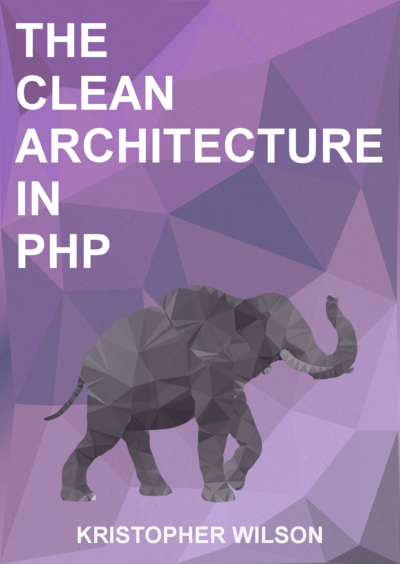 Clean Architecture In Php By Kristopher Wilson [pdfipad