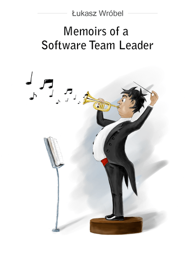 Memoirs of a Software Team by ukasz Wrbel PDFiPadKindle
