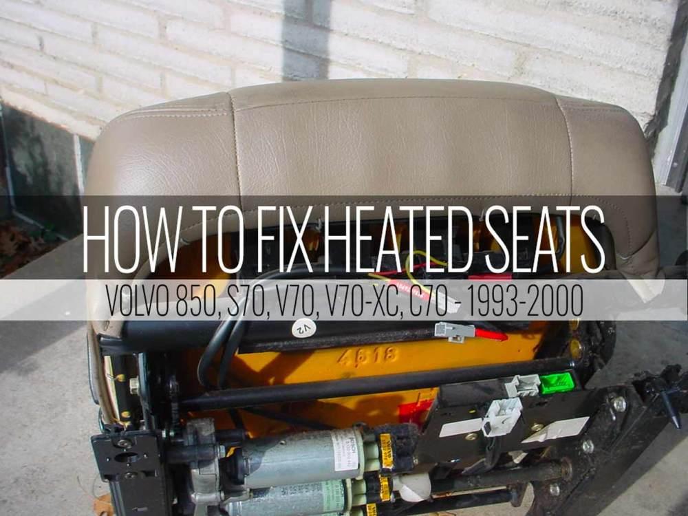 medium resolution of 850 heated seat not working here u0027s the fix volvo 850 1996 seat wiring