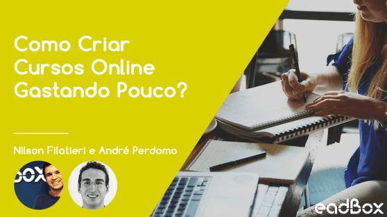 webinar: Como criar curso online gastando pouco