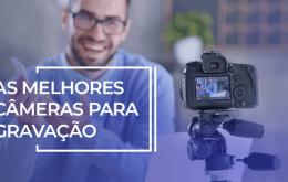câmeras para gravar vídeo
