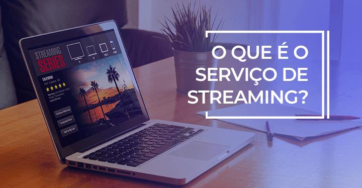 o que é serviço de streaming netflix