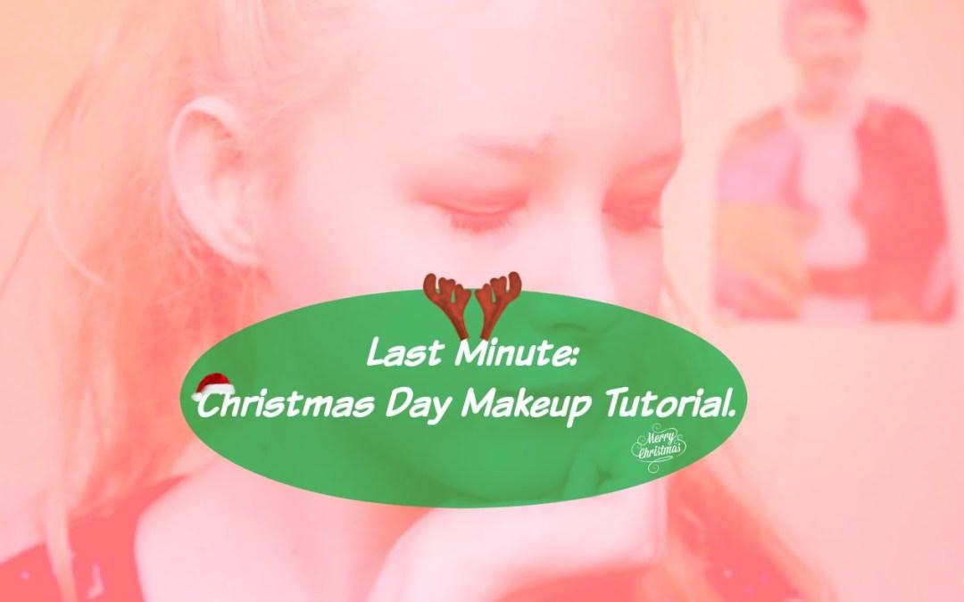 Last Minute: Christmas Day Makeup Tutorial |Katie Elizabeth