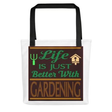 Life Is Just Better With Gardening Tote Bag