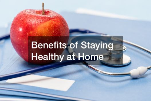 3184 15283374 578574 4 10 Ways To Stay Healthy At Home