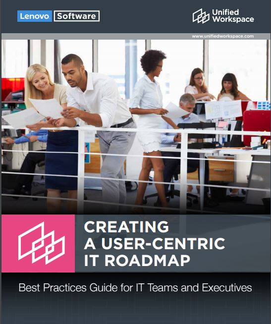 CREATING A USER-CENTRIC IT ROADMAP