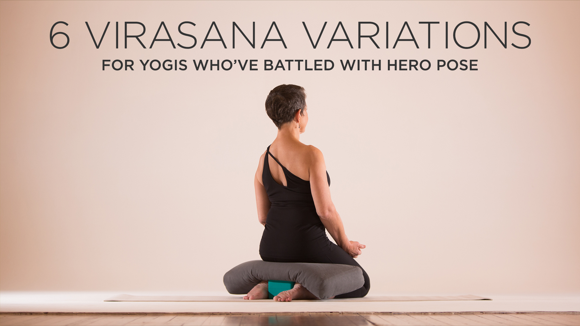 6 Virasana Variations for Yogis Whove Battled With Hero Pose