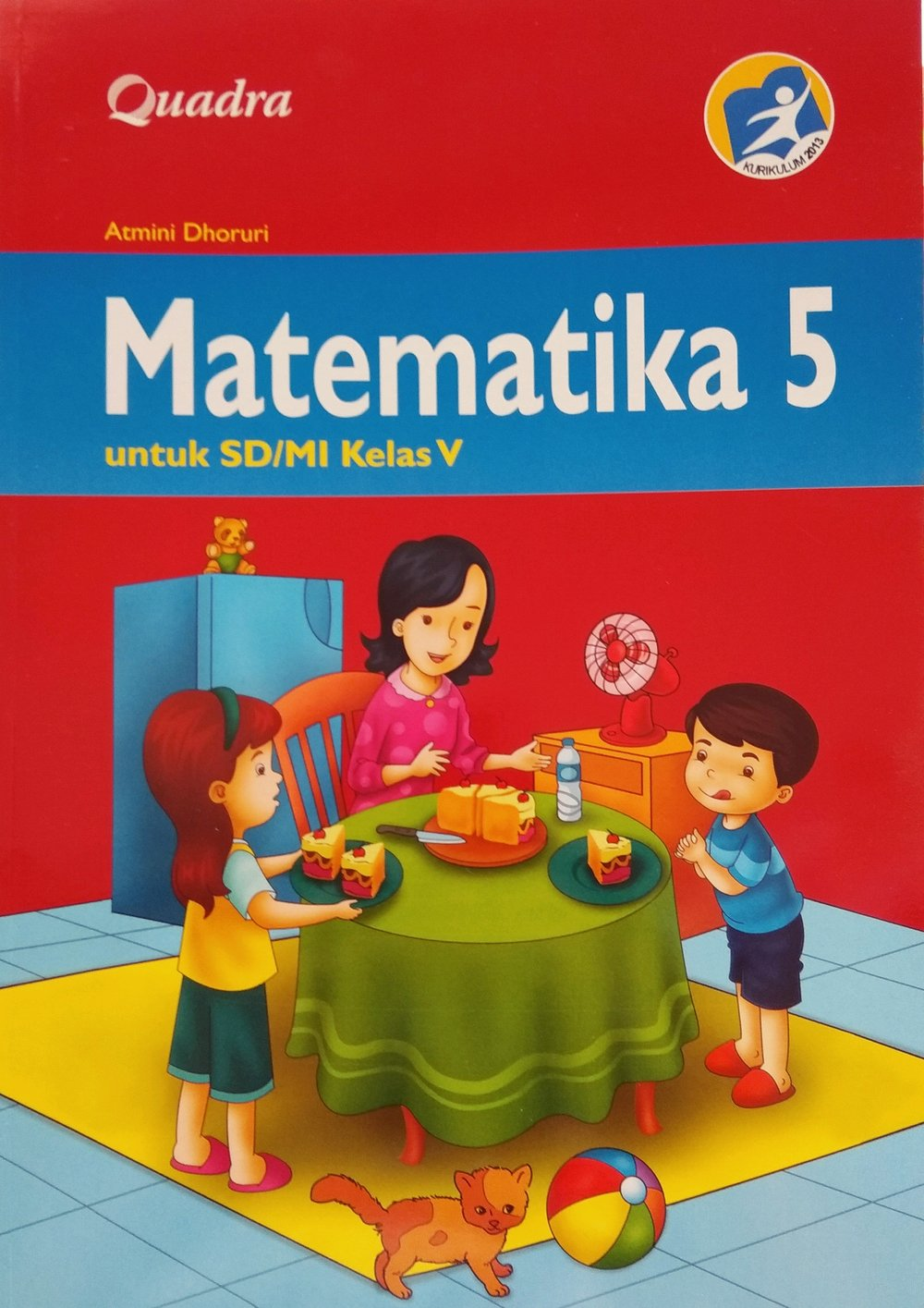 Inilah pembahasan lengkap terkait kunci jawaban buku matematika kelas 6 kurikulum 2013 penerbit quadra. Download Buku Matematika Kelas 5 Quadra Pdf Siswapelajar Com