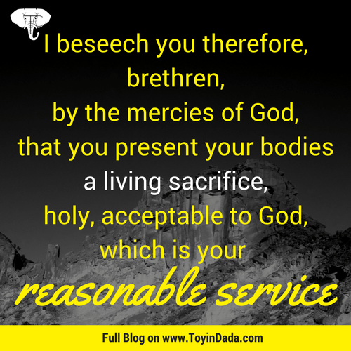 necessity of sacrifice reasonable service romans 12:1