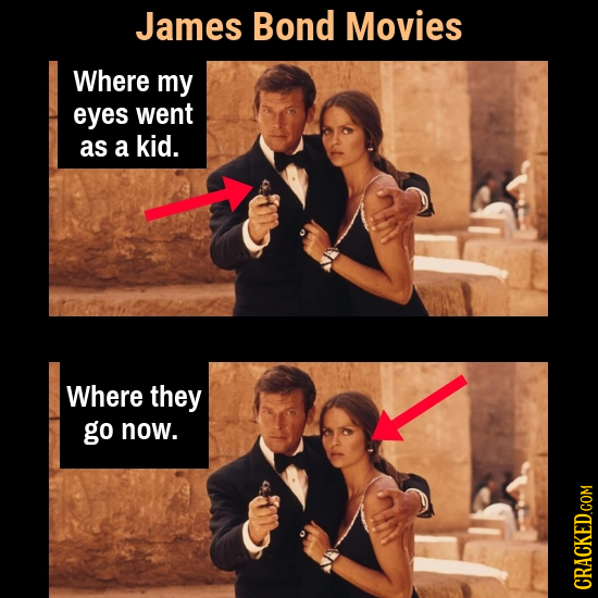 James Bond Movies Where my eyes went as a kid. Where they go now.