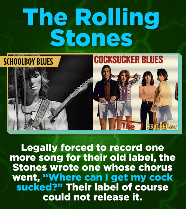 """16 All-Time Stunner Jerk Moves - Legally forced to record one more song for their old label, the Stones wrote one whose chorus went, """"Where can I get"""