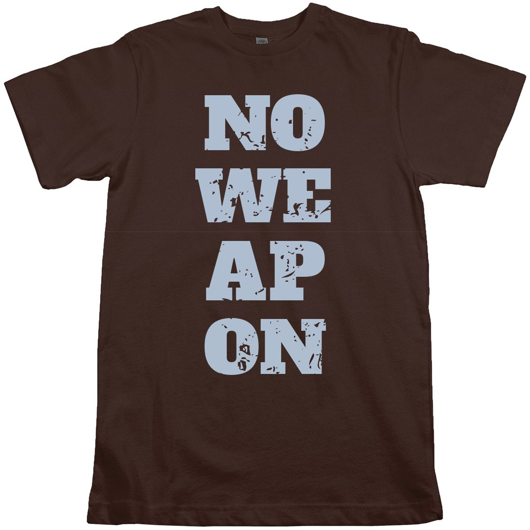 NO WEAPON T-SHIRT