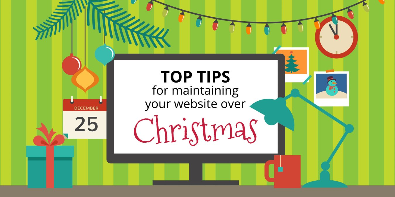 Top Tips For Maintaining Your Website Over Christmas