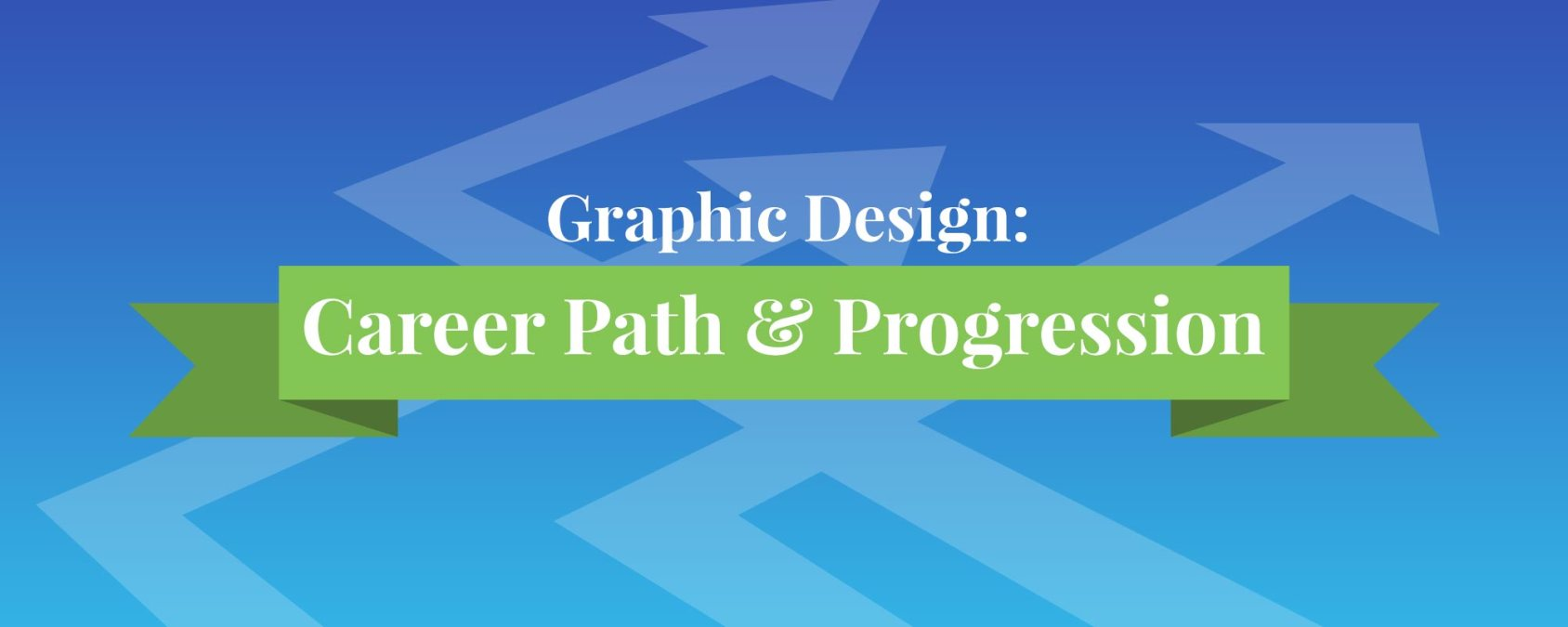 Graphic Design Career Path and Progression