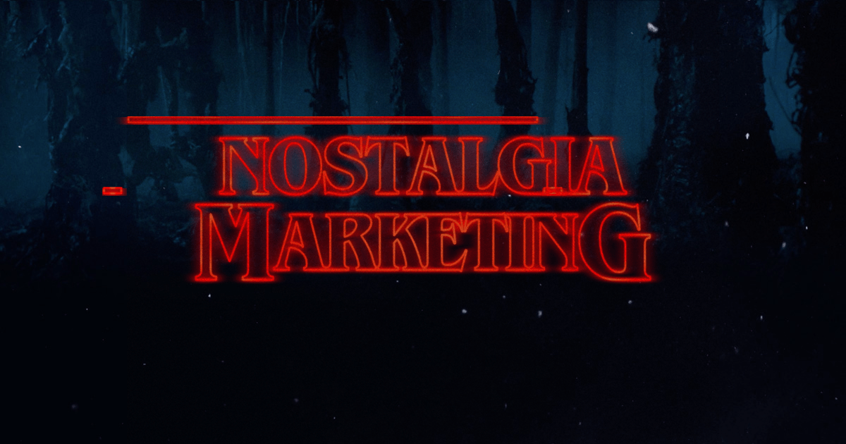The Strange(r) Thing about Nostalgia Marketing