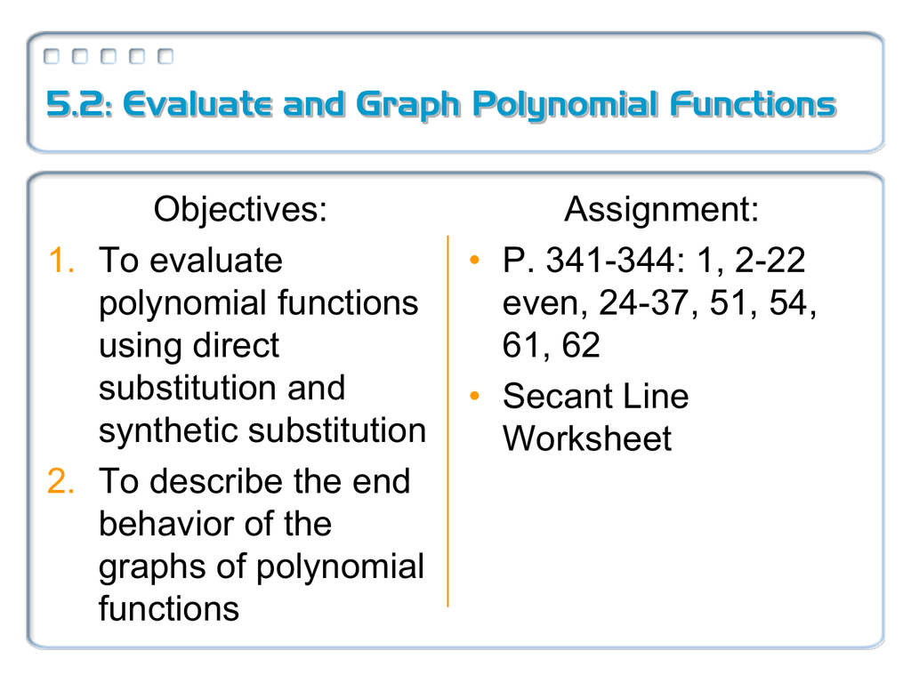 5 2 Evaluate And Graph Polynomial Functions Objectives