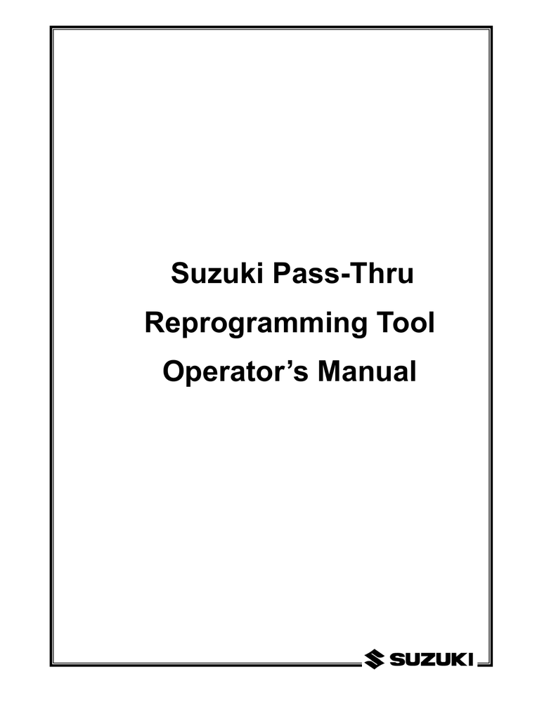 Suzuki Pass-Thru Reprogramming Tool Operator`s Manual