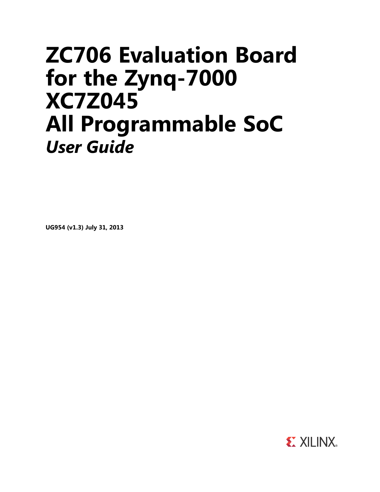 Xilinx UG954 ZC706 Evaluation Board for the Zynq