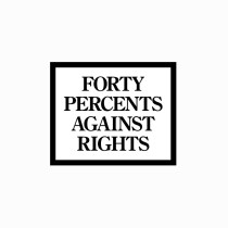 FORTY PERCENTS AGAINST RIGHTS