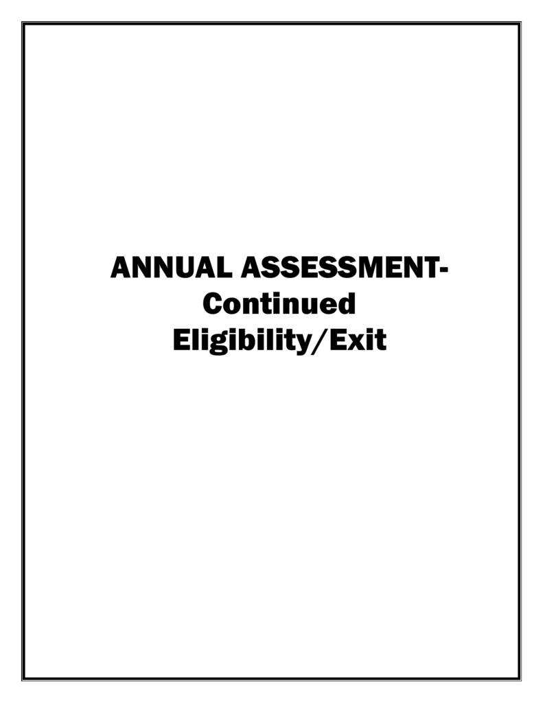 Annual Assessment- Continued Eligibility/Exit