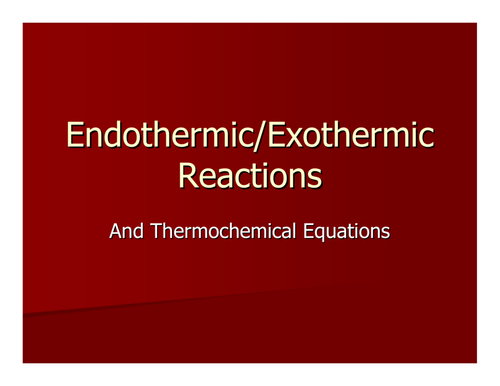 Endothermic Exothermic Reactions