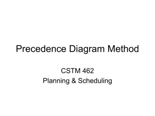 small resolution of precedence diagram method cstm 462 planning scheduling precedence diagramming method pdm pdm is more flexible than aon or aoa networks because pdm