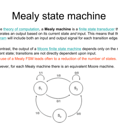 mealy state machine in the theory of computation a mealy machine is a finite state transducer that generates an output based on its current state and  [ 1024 x 768 Pixel ]