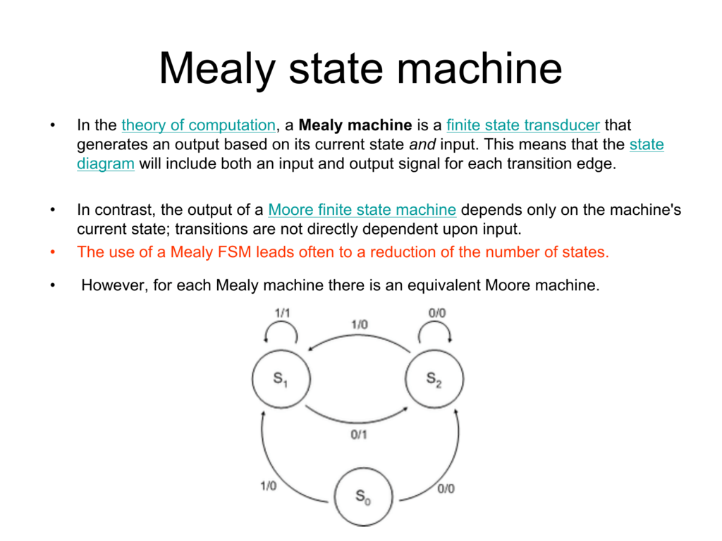 hight resolution of mealy state machine in the theory of computation a mealy machine is a finite state transducer that generates an output based on its current state and