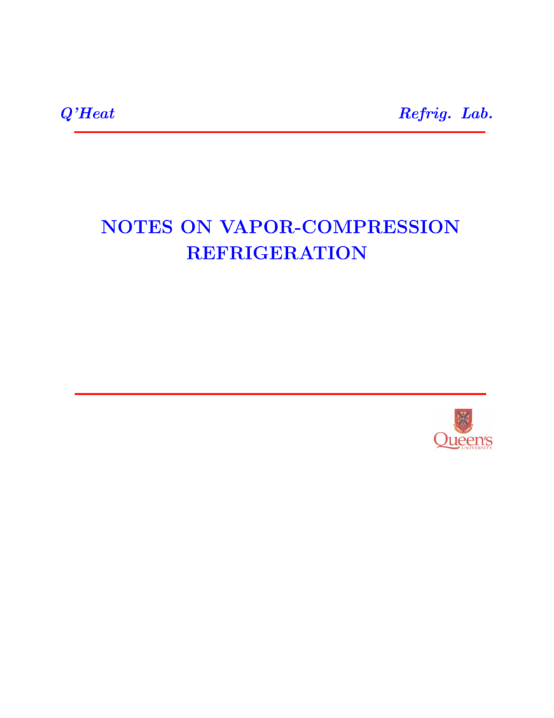 hight resolution of notes on vapor compression refrigeration q heat refrig lab introduction the purpose of this lecture is to review some of the background material required