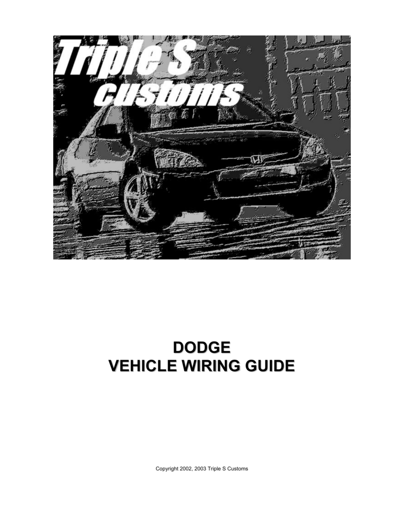 hight resolution of dodge vehicle wiring guide copyright 2002 2003 triple s customs contents 1995 2000 dodge avenger 1989 2003 dodge caravan 1991 2003 dodge dakota 1998 2003