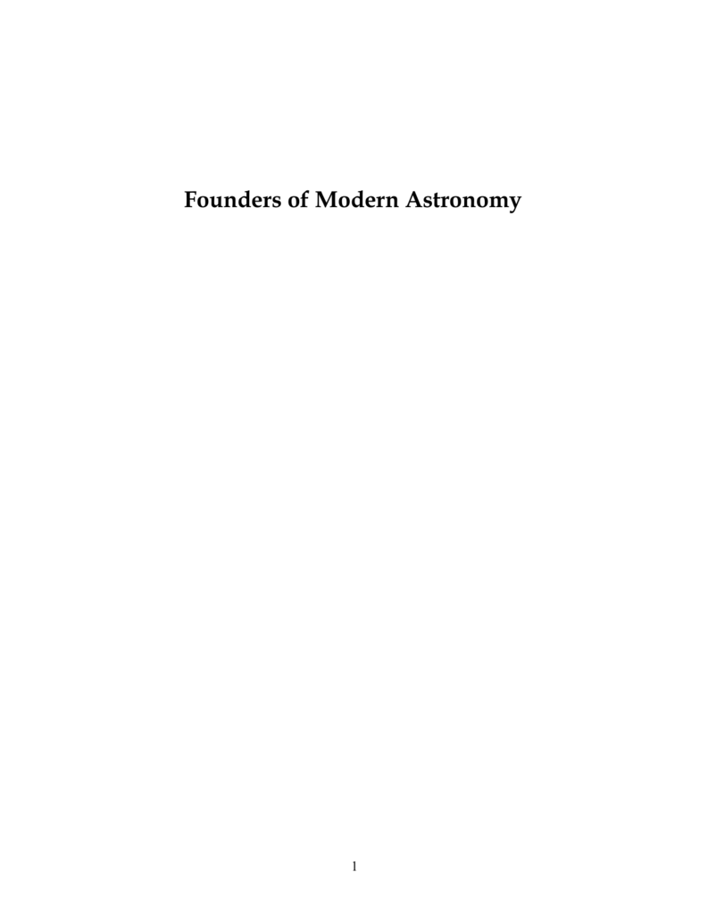 hight resolution of founders of modern astronomy 1 founders of modern ast ronomy from hipparchus to hawking subodh mahanti vigyan prasar 2 contents foreword acknowledgements