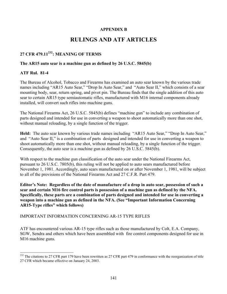 medium resolution of appendix b rulings and atf articles 27 cfr 479 11232 meaning of terms the ar15 auto sear is a machine gun as defined by 26 u s c 5845 b atf rul