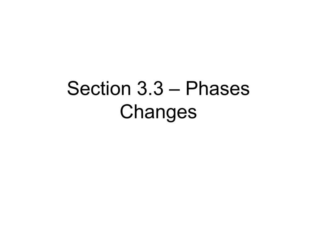Section 3 3 Phases Changes