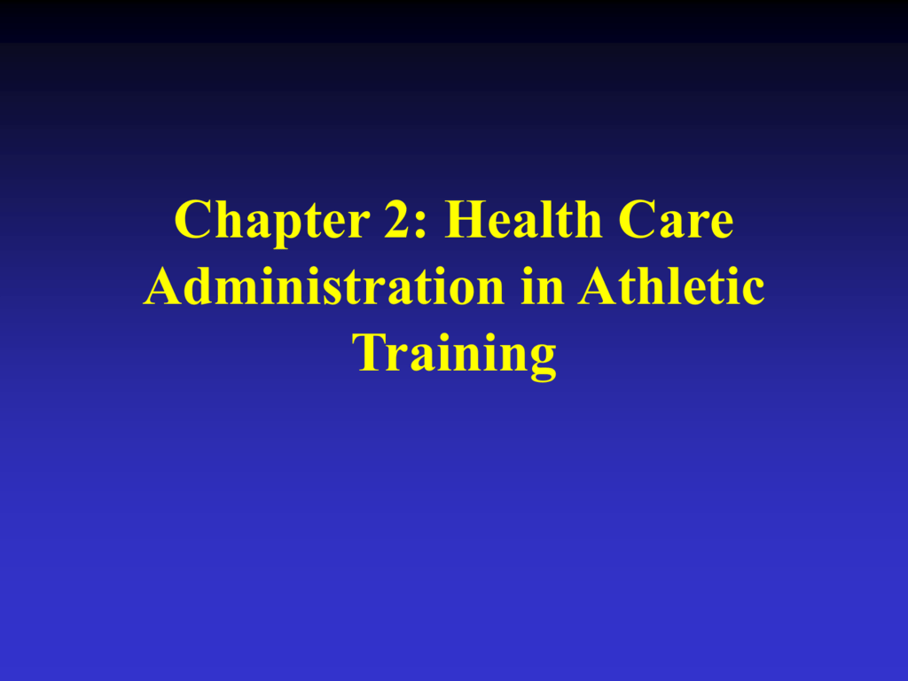 Chapter 2 Worksheet Health Care Administration In Athletic