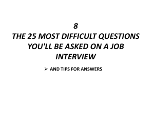 Typical Questions During Job Interviews