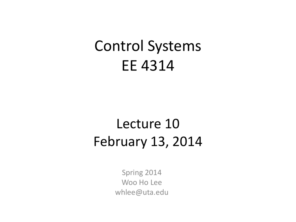 hight resolution of control systems ee 4314 lecture 10 february 13 2014 spring 2014 woo ho lee whlee uta edu block diagram simplification example simplify the block diagram