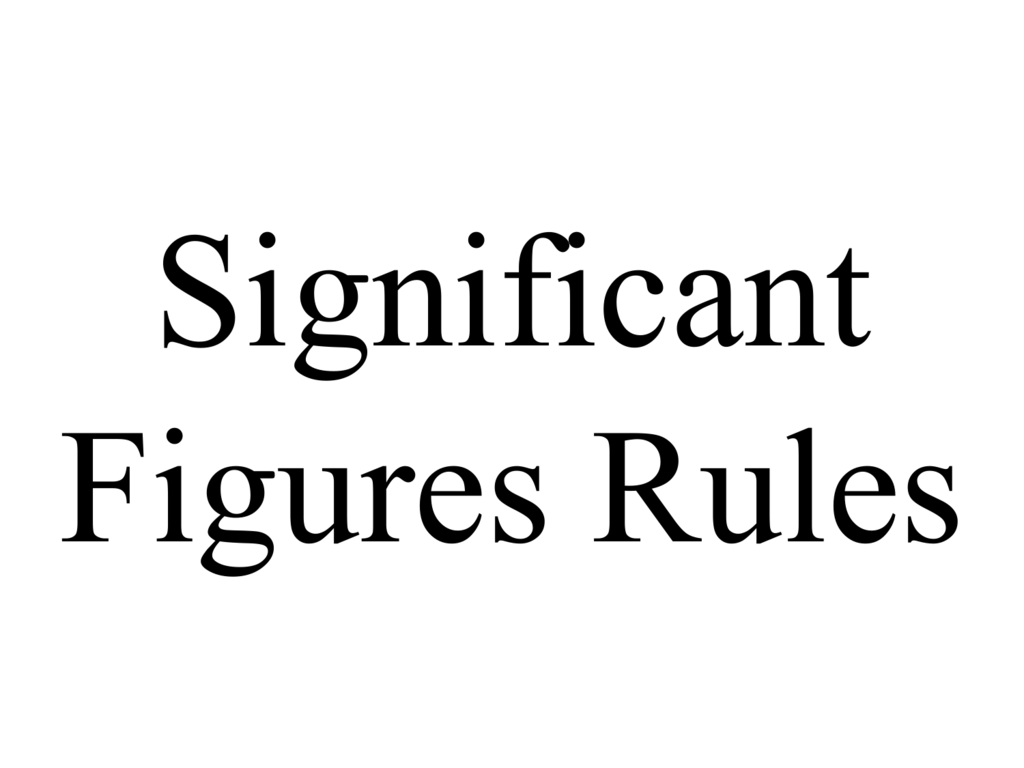 Significant Figures Rules