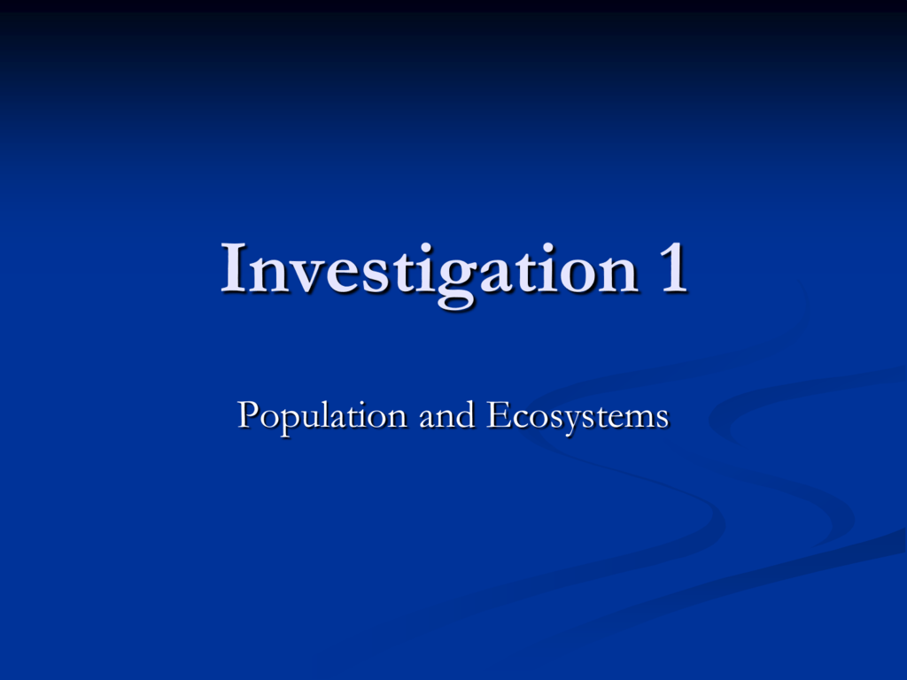 Investigation 1 Population And Ecosystem