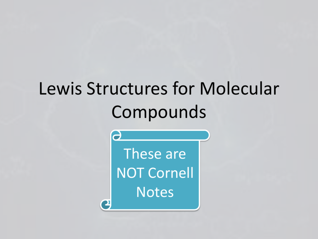 hight resolution of lewis structures for molecular compounds these are not cornell notes learning objectives use a systematic procedure to draw lewis structures that