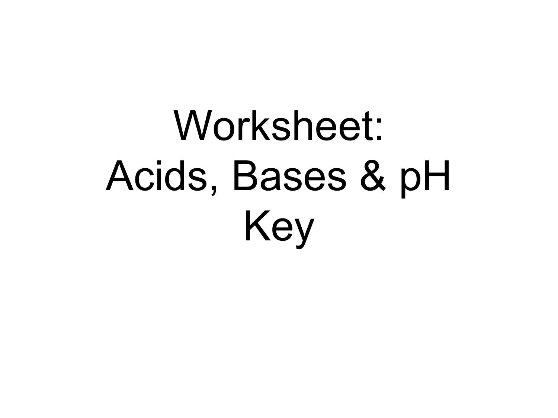 Worksheet Acids Bases Amp Ph Key