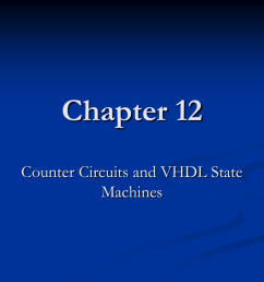 chapter 12 counter circuits and vhdl state machines 1 objectives you should be able to use timing diagrams for the analysis of sequential logic circuits  [ 1024 x 768 Pixel ]